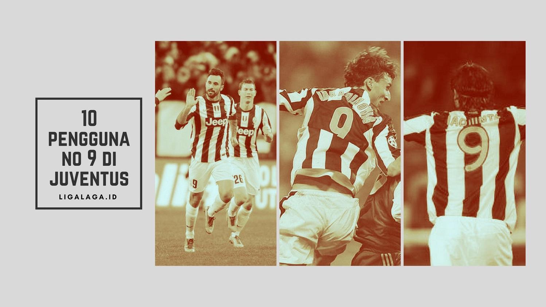 10 Pengguna No 9 Di Juventus 1 Ligalaga