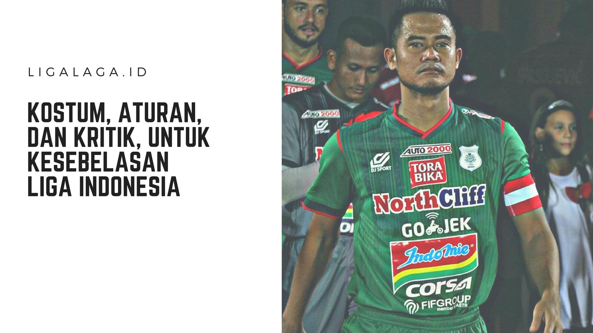 Kostum Aturan Dan Kritik Untuk Kesebelasan Liga Indonesia